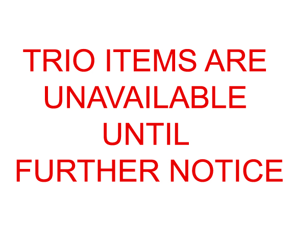 TRIO ITEMS NOT AVAILABLE