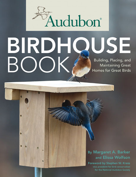 Audubon Birdhouse Book: Building, Placing, and Maintaining Great
